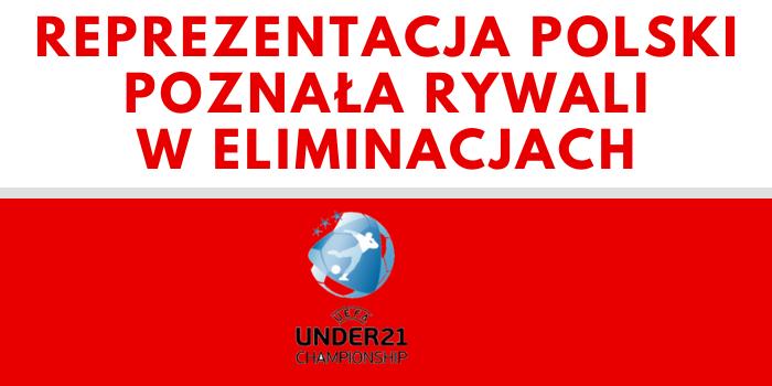 Reprezentacja Polski zagra z Niemcami. To nie jest jedyny rywal Biało-Czerwonych w drodze na Euro